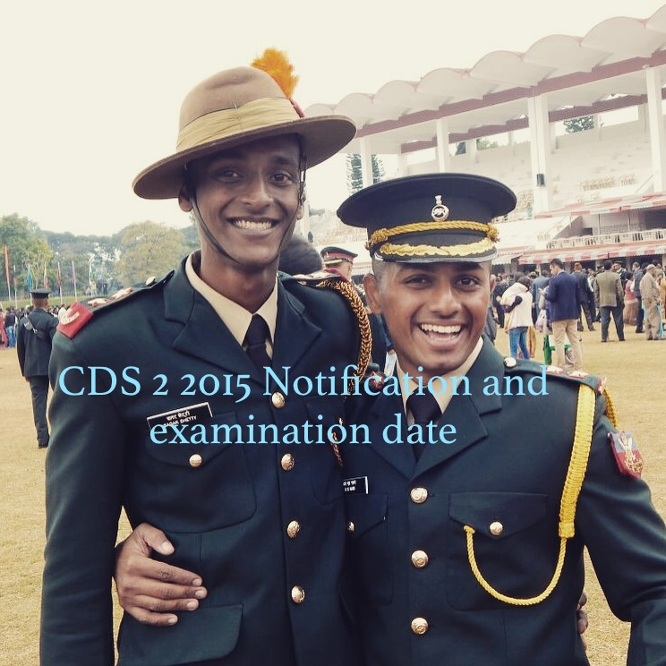 Cds 2 2015 notifcation and exm date