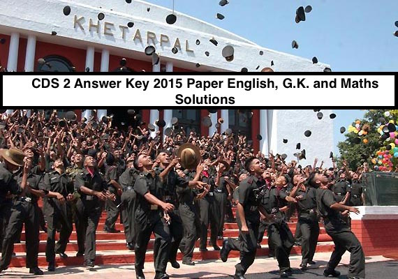 CDS 2 Answer Key 2015 Paper English, G.K. and Maths Solutions All Sets